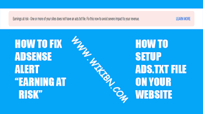 Wikibn, how to fix adsense earning at risk problem, how to add ads.txt file,how to add ads.txt file on blogger, ads.txt code, ads.txt কী?,what is ads.txt, earn more by ads.txt, adsense, earning, at, risk, problem, solve, 2019, blogger, wordpress, problem solved