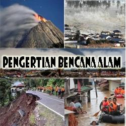 Pengertian bencana alam secara umum jenis macam penyebab bencana alam Pengertian Bencana Alam Secara Umum Jenis Macam Penyebab Bencana Alam