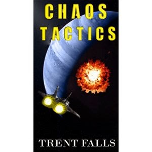 chaos tactics, trent falls, scifi book, scifi action book, scifi adventure