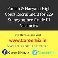 Punjab & Haryana High Court Recruitment for 229 Stenographer Grade III Vacancies