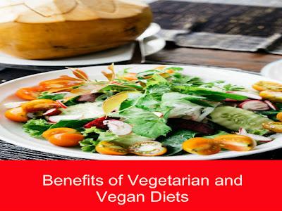 Benefits of Vegetarian and Vegan Diets