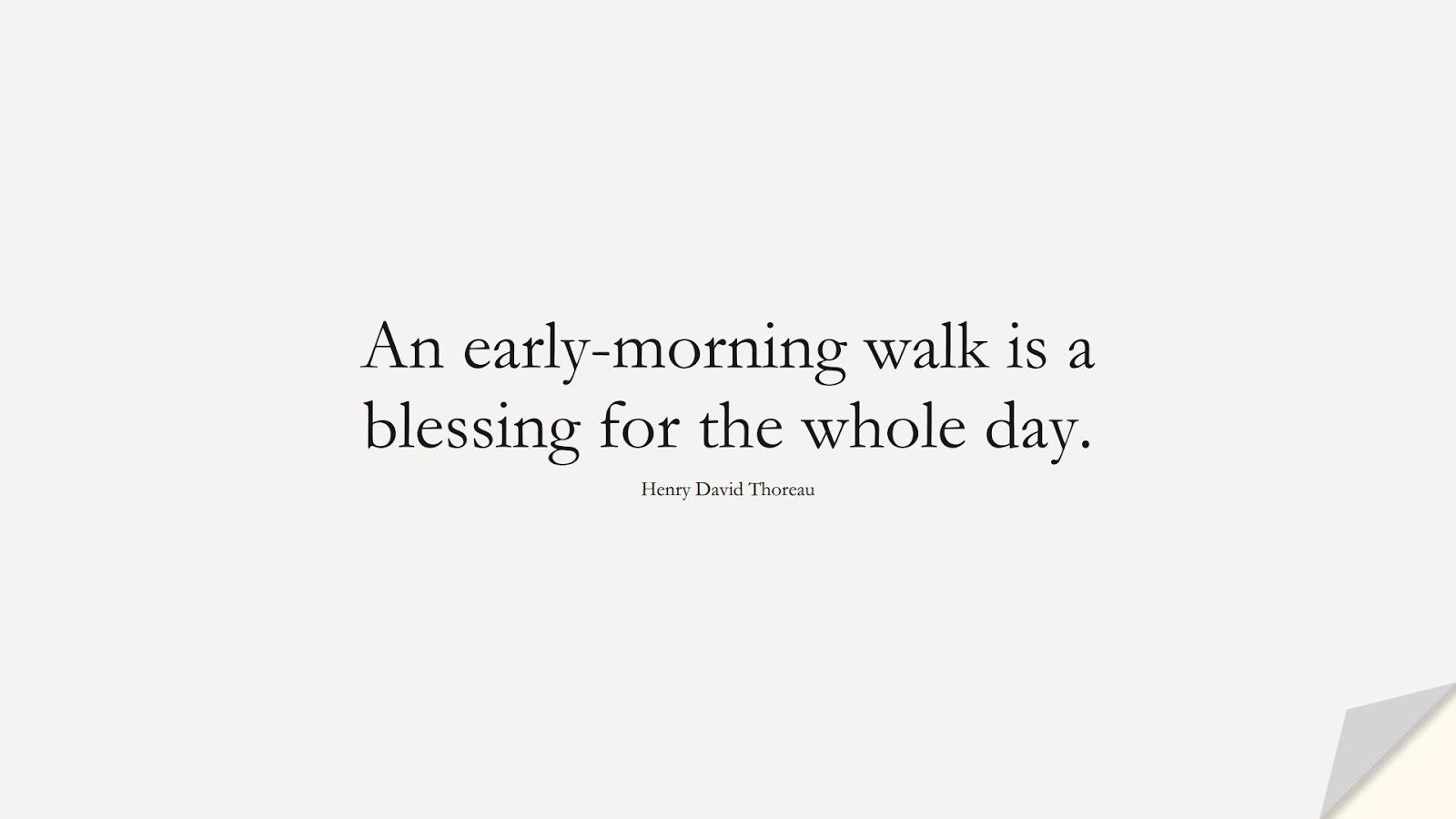 An early-morning walk is a blessing for the whole day. (Henry David Thoreau);  #HealthQuotes