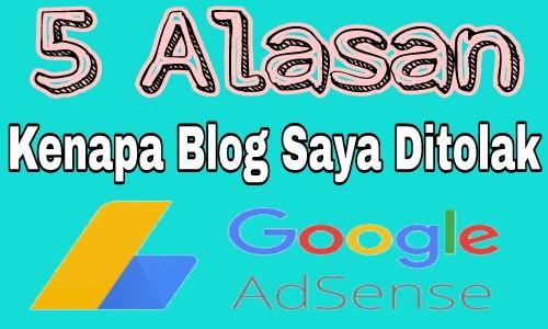 Alasan Kenapa Blog Saya Di Tolak Google Adsense