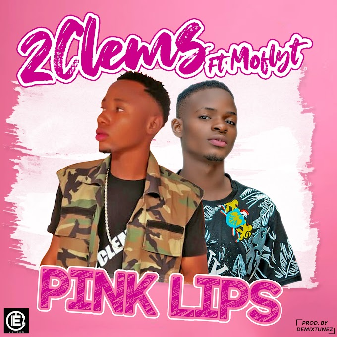 [Music] 2 clemz ft moflyt - pinklips (prod. Demixtunes) #Arewapublisize