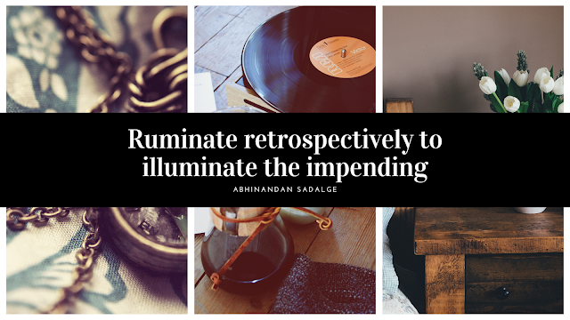 """background picture of a necklace,CD and desk with a vase of flower.The quote on this picture says,""""Ruminate retrospectively to illuminate the impending""""."""