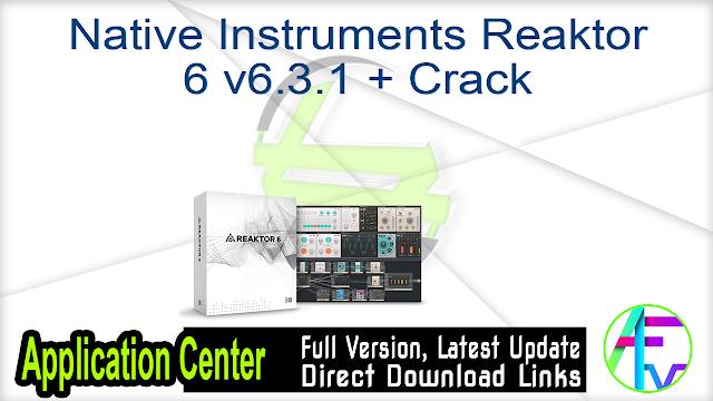 Native Instruments Reaktor 6 v6.3.1 + Crack