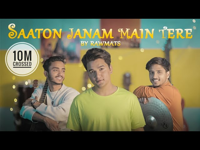 Saaton Janam Main Tere Lyrics - Sun Meri Shehzadi - Rawmats