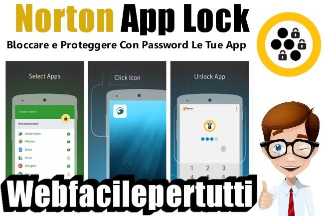 Norton App Lock | Applicazione Che Permette Di Bloccare e Proteggere Con Password Le Tue App