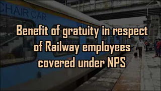 Benefit of gratuity in respect of Railway employees covered under NPS
