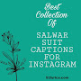 73+ SALWAR SUIT CAPTIONS FOR INSTAGRAM (GIVE A DIFINITION TO YOUR SUIT)