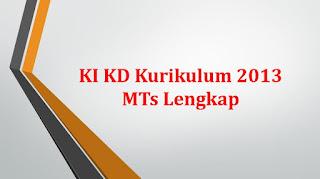 KI KD Kurikulum 2013 MTs Lengkap
