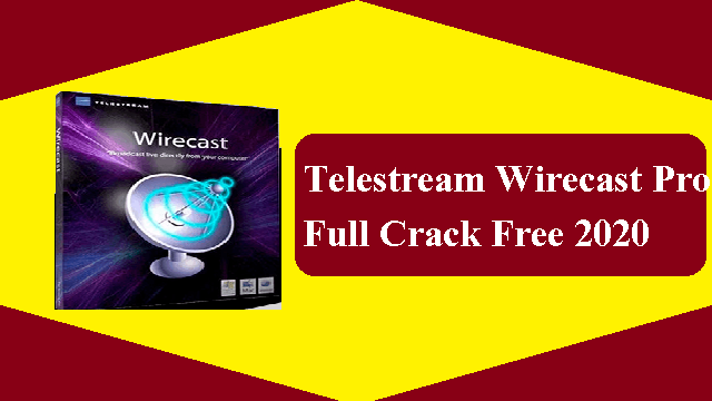 Telestream Wirecast Pro Full Crack