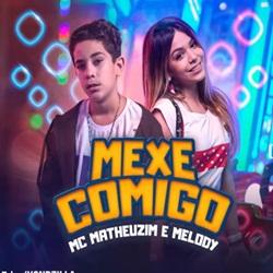 Mexe Comigo – MC Matheuzim e Melody download grátis