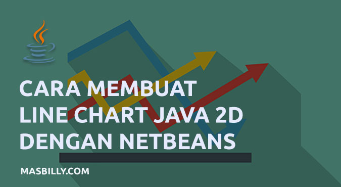 Cara Membuat Line Chart (Grafik Garis) di Netbeans Java 2D Tanpa Library