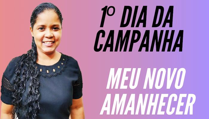 DIA 1: MEU NOVO AMANHECER / CAMPANHA DE ORAÇÃO INTERCESSÓRIA/Missionária Elaine dos Santos