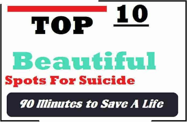 Top 10 Beautiful Spots For Suicide
