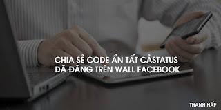 Chia Sẽ Code Ẩn Tất Cả Stt Đã Đăng Trên Wall Facebook