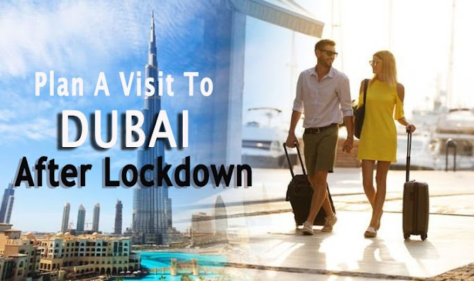 How To Plan A Visit To Dubai After Lockdown – Flight, Accommodation, Visa, Insurance, COVID-Test Report
