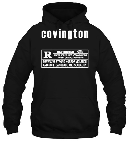 COVINGTON RATED  Hoodie, COVINGTON RATED Sweatshirt, COVINGTON RATED T Shirt