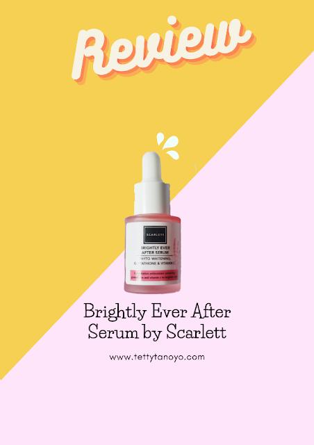 Review Scarlet Brightly Ever After Serum pencerah wajah