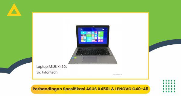 Perbandingan Spesifikasi Laptop ASUS X450L dan LENOVO G40-45 Menggunakan CPU-Z