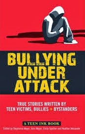 "Book cover: ""Bullying Under Attack: True Stories Written by Teen Victims, Bullies + Bystanders"""