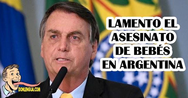 Bolsonaro lamentó la decisión de Argentina de Asesinar Bebés con el uso del Aborto