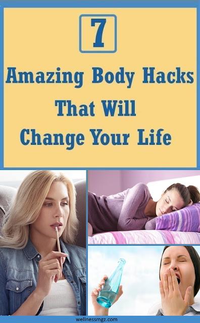 7 Amazing Body Hacks That Will Change Your Life