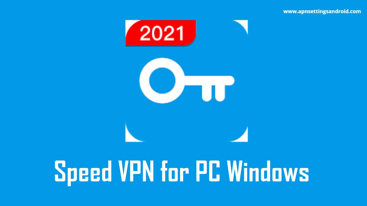 Speed VPN for PC