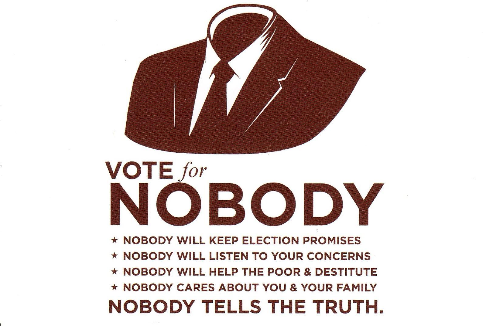 [Image: Vote%2Bfor%2BNobody.jpg]