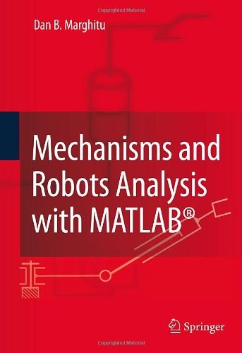 Mechanisms and Robots Analysis with MATLAB® Kindle Edition by Dan B. Marghitu PDF