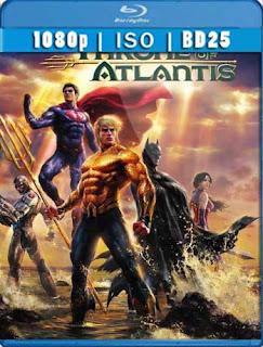 Liga de la Justicia: el trono de Atlántis [2015] [BD25] [1080p] Latino [GoogleDrive] SilvestreHD