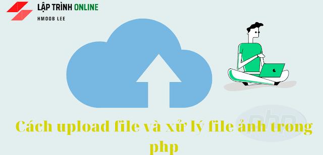 Cách upload file và xử lý file ảnh trong php