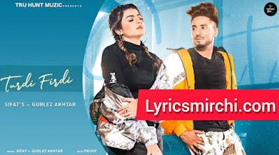 Turdi Firdi तुरडी फिरदी Song Lyrics | SIFAT & Gurlej Akhtar | Latest Punjabi Songs 2020