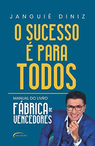 O sucesso é para todos: Manual do livro Fábrica de Vencedores