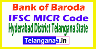 Bank of Baroda IFSC MICR Code Hyderabad District Telangana State