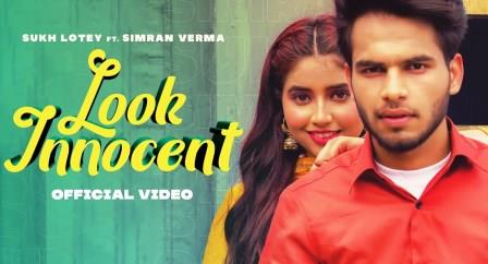 Look Innocent Lyrics - Sukh Lotey - Download Video or MP3 Song