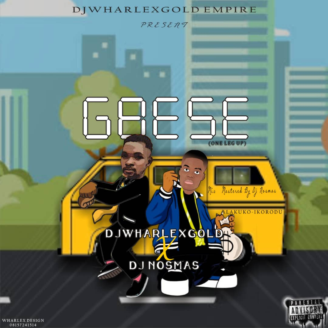 Music] Djwharlexgold Ft  Dj Nosmas – Gbese - BAZECODED MEDIA