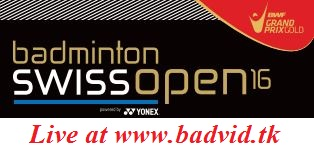Badminton Swiss Open 2016 live streaming and videos