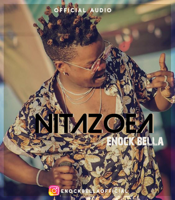 Enock Bela – Nitazoea |Download Mp3