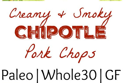 Creamy Smoky Chipotle Pork Chops (Paleo, Whole 30)