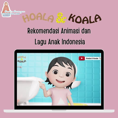Hoala dan Koala, rekomendasi animasi dan lagu anak Indonesia 2021