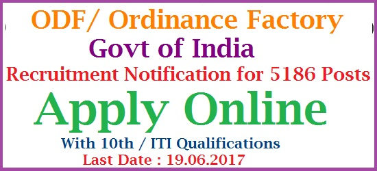 Apply Online at Official website with Qualifications 10th Class or equalant and ITI | Eligible and Intended Candidates may go through the instructions vacancies available at various Locations in India in Defence Factories Ordnance Factory Recruitment Centre, on behalf of all the Ordnance Factories invites ONLINE applications from eligible citizens of India for filling up vacancies/posts of Semi-Skilled grade Industrial Employees (IEs) Group 'C' in different trades and Labour Group 'C' in various Ordnance Factories located across India. Eligible and interested citizens of India,  willing to  contribute to National Defence Production and defence preparedness of the country are invited to apply ONLINE through the following OFB link: www.ofb.gov.in. odf-ordinance-factory-recruitment-for-5186-posts-apply-online-ofb