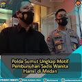 Pelaku Pembunuh Wanita Hamil Berhasil Ditangkap Polda Sumut di Kawasan Jalan Medan-Binjai
