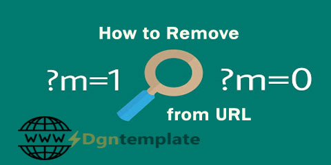 How to Remove Code ?m = 1 and ?m = 0 from Blog URL