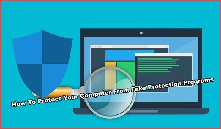 4 απλοί τρόποι προστασίας από κακόβουλα και Fake προγράμματα προστασίας