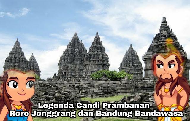 Kisah Asal Mula Candi Prambanan – Bandung Bondowoso dan Roro Jonggrang (Jawa Tengah)