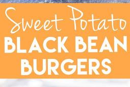 BLACK BEAN AND SWEET POTATO BURGER