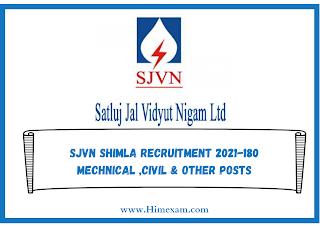 SJVN Shimla Recruitment 2021-180 mechnical ,Civil & Other Posts