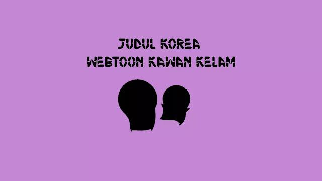 Judul Asli Webtoon Kawan Kelam di Naver Korea